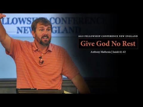 Give God No Rest (Isaiah 61-63) - Anthony Mathenia