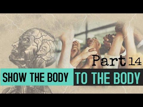 Show The Body to The Body Part 14 - Carl Ferguson