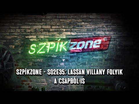 SzpíkZone – S02EP35: Lassan villany folyik a csapból is…