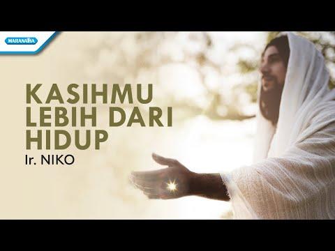 KasihMu Lebih Dari Hidup - Ir. Niko (with lyric)