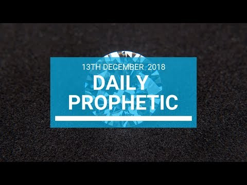 Daily prophetic 13 December 2018