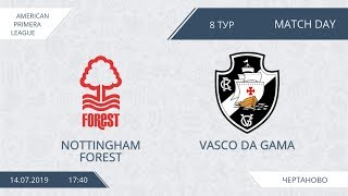 AFL19. America. Primera. Day 8. Nottingham Forest - Vasco Da Gama.