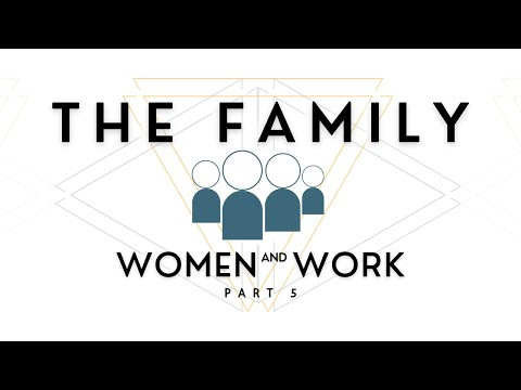 The Family: Women and Work - Part 5 - Ask Pastor Tim