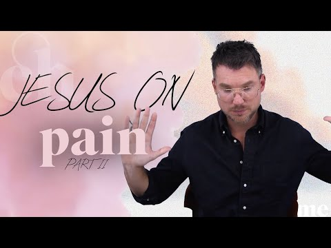 Jesus on Pain - Pt. 2