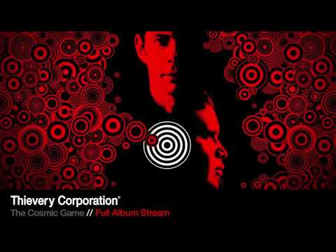 Thievery Corporation - The Cosmic Game [Full Album Stream] - UCzFpkcvn4ulINJsS5SpLaJQ