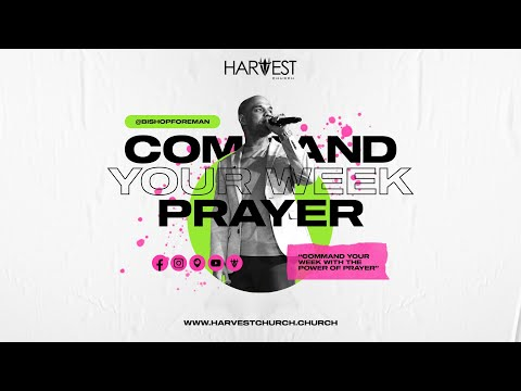 Command Your Week Prayer with Bishop Kevin Foreman