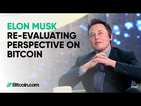 Elon Musk reevaluating perspective on Bitcoin: The Bitcoin.com Weekly Update
