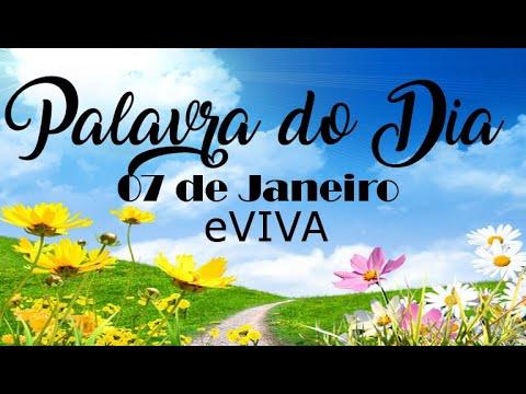 PALAVRA DE DEUS PARA HOJE 07 DE JANEIRO eVIVA MENSAGEM MOTIVACIONAL PARA REFLEXÃO DE VIDA