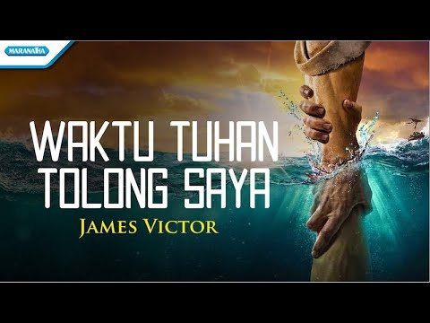 Waktu Tuhan Tolong Saya - James Victor (with lyric)