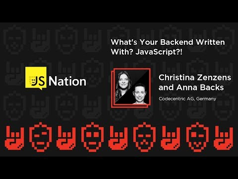 What's your backend written with? JavaScript?! – Christina Zenzens and Anna Backs
