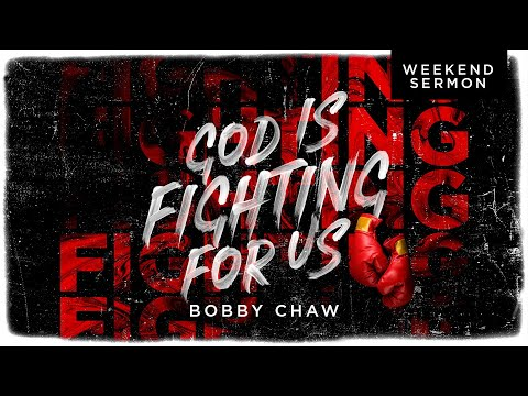 Bobby Chaw: Numbers 22 - God Is Fighting For Us