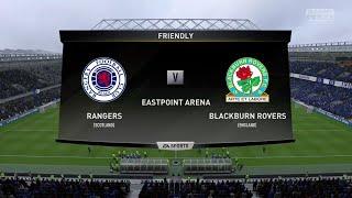 FIFA 19 RANGERS VS BLACKBURN ROVERS PRE SEASON FRIENDLY 2019