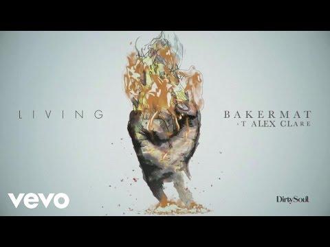 Bakermat - Living (Audio) ft. Alex Clare - UCt3YE5N-FcBqmojBLIqc01w