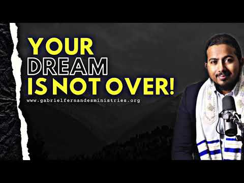 GOD IS WORKING ON YOUR DREAM & DESTINY, IT'S NOT OVER! POWERFUL MESSAGE AND PRAYER
