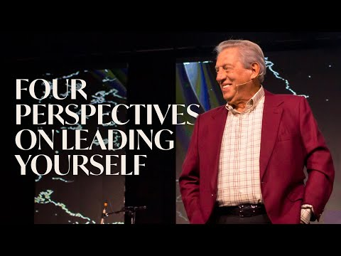 Four Perspectives On Leading Yourself  Dr. John Maxwell