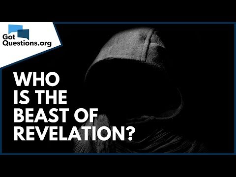 Who is the beast of Revelation?  GotQuestions.org