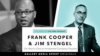 How to Give an Investment Company Purpose - The CMO Podcast - Frank Cooper