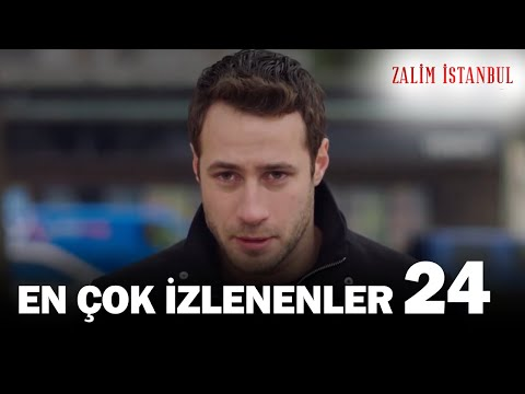 Zalim İstanbul - En Çok İzlenenler 24