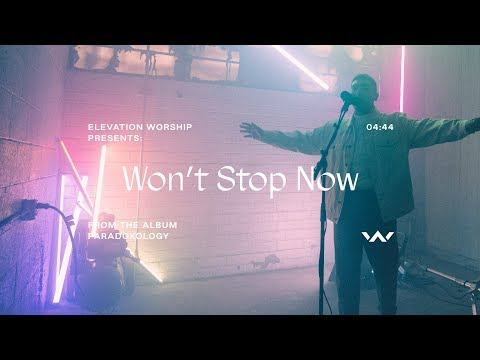 Won't Stop Now (Paradoxology)  Official Music Video  Elevation Worship