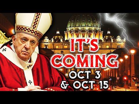 Breaking POPE PROPHECY Red Alert: IT'S COMING Oct. 3 & Oct. 15!  Vatican's Global Agenda Unfolding!