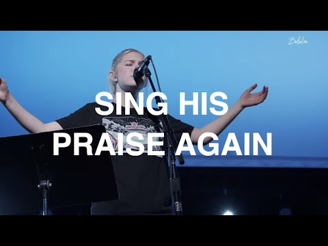 Sing His Praise Again  Josie Buchanan  Bethel Church
