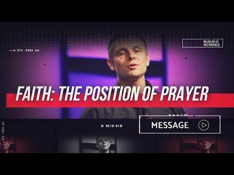 July 7th - DestinyYUMA - Faith: The Position of Prayer