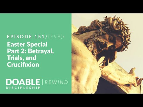 E151 - (E98 Rewind) Easter Special, Part 2