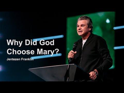Why Did God Choose Mary?  Jentezen Franklin