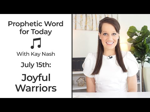 Prophetic Word for Today (July 15th): Joyful War