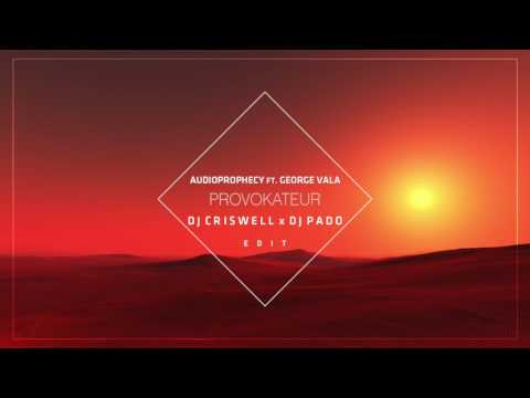 George Vala Ft. Audioprophecy - Provokateur (DJ Criswell X DJ Pado Edit) - UCXcnUoN5k_2c4wsHkcFLBNA