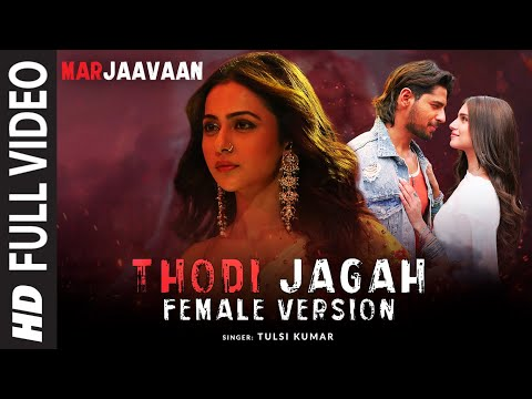 Full Video: Thodi Jagah Female Version | Riteish D, Sidharth M, Tara S | Tulsi Kumar, Tanishk Bagchi