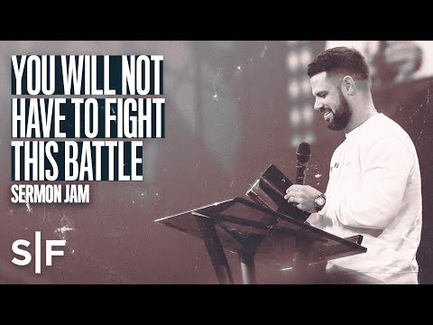 You Will Not Have To Fight This Battle (Give It Back)  Sermon Jam  Steven Furtick