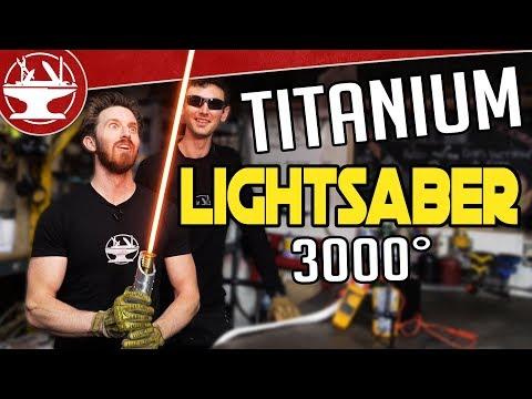 3000° TITANIUM LIGHTSABER BUILD! - UCjgpFI5dU-D1-kh9H1muoxQ