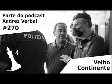 Velho Continente - Xadrez Verbal Podcast #270