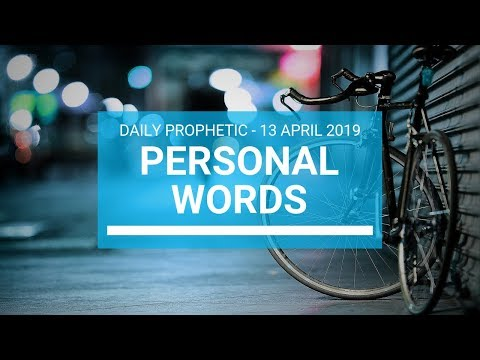 Personal Words 13 April 2019