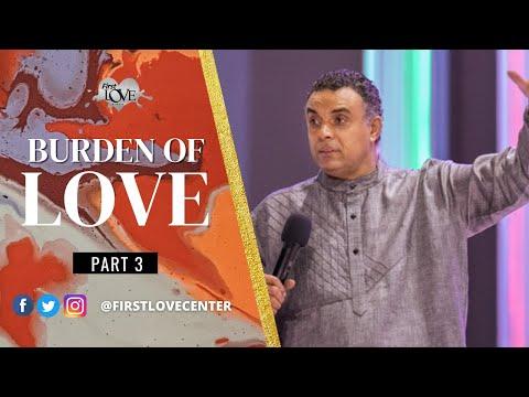 The Burden Of Love - Part 3  Dag Heward-Mills