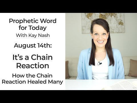 Prophetic Word for Now: It's a Chain Reaction!-August 14th