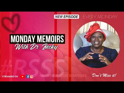 MONDAY MEMOIRS - WHAT TO DO TO MAKE YOUR MARRIAGE SUCCESSFUL PART 2