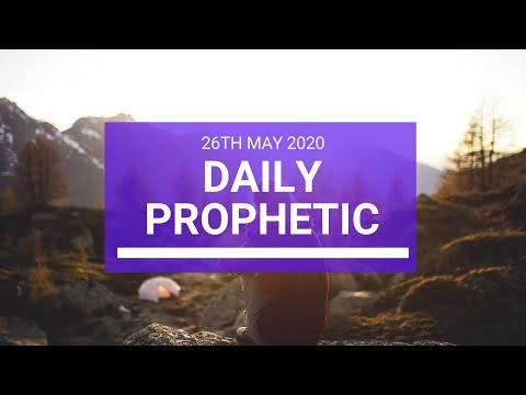 Daily Prophetic 26 May 2020 2 of 5