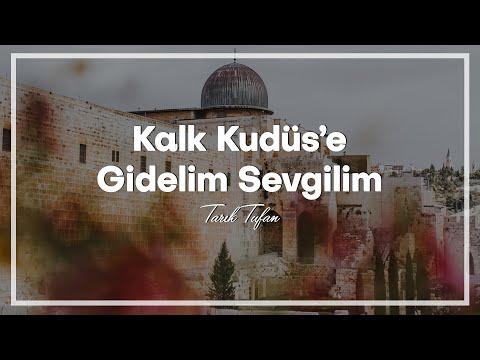 """ Sevgilim Kalk, Kudüs'e Gidelim ! . . """