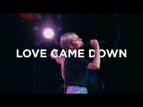 Love Came Down  Jenn Johnson  Bethel Church