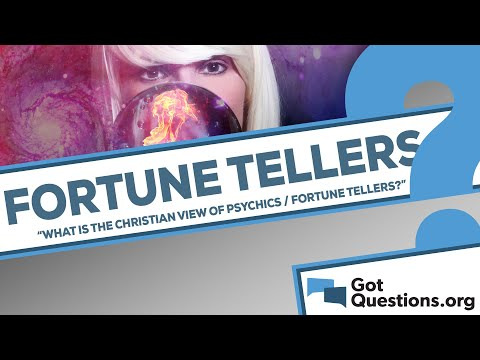 What is the Christian view of psychics / fortune tellers?