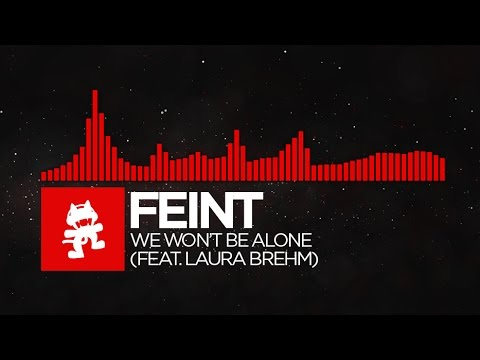[DnB] - Feint - We Won't Be Alone (feat. Laura Brehm) [Monstercat Release] - UCJ6td3C9QlPO9O_J5dF4ZzA