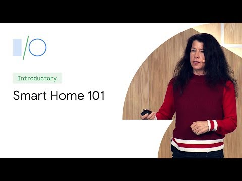 Smart Home 101: How to Develop for the Connected Home (Google I/O'19) - UC_x5XG1OV2P6uZZ5FSM9Ttw