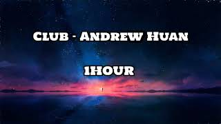 Club - Andrew Huang [1 HOUR]