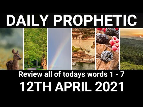 Daily Prophetic Word 12 April 2021 All