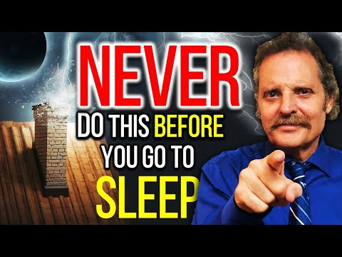 5 THINGS you should NEVER do before you go to sleep TONIGHT!!!