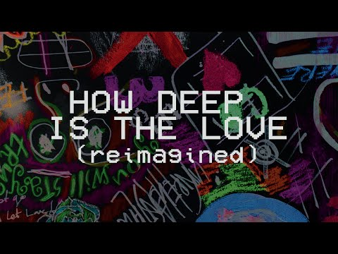 How Deep is the Love (Reimagined) - Hillsong Young & Free