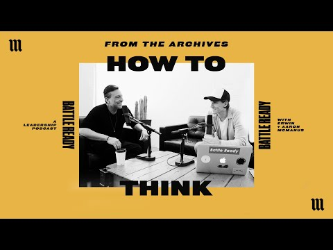 FROM THE ARCHIVES: HOW TO THINK - S01E01  Battle Ready