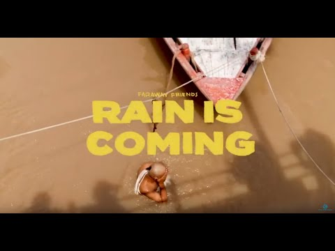Faraway Friends - RAIN IS COMING documentary ft. JAL SAHELI